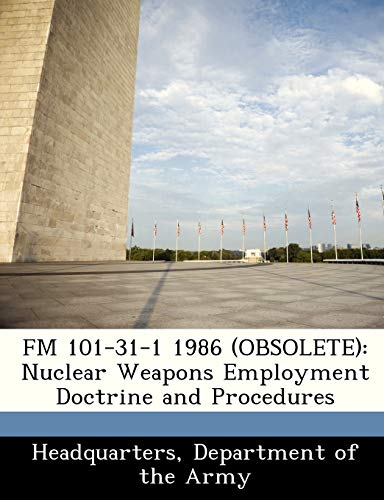 9781288349456: FM 101-31-1 1986 (OBSOLETE): Nuclear Weapons Employment Doctrine and Procedures