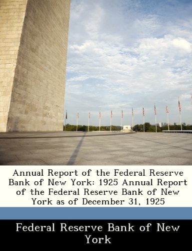 9781288359868: Annual Report of the Federal Reserve Bank of New York: 1925 Annual Report of the Federal Reserve Bank of New York as of December 31, 1925