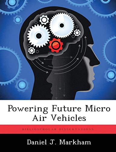 Powering Future Micro Air Vehicles: Daniel J. Markham