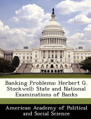 9781288368983: Banking Problems: Herbert G. Stockwell: State and National Examinations of Banks