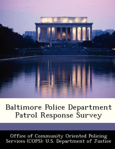 9781288372072: Baltimore Police Department Patrol Response Survey