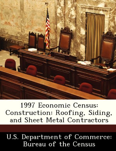 9781288438747: 1997 Economic Census: Construction: Roofing, Siding, and Sheet Metal Contractors