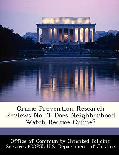 9781288477357: Crime Prevention Research Reviews No. 3: Does Neighborhood Watch Reduce Crime?