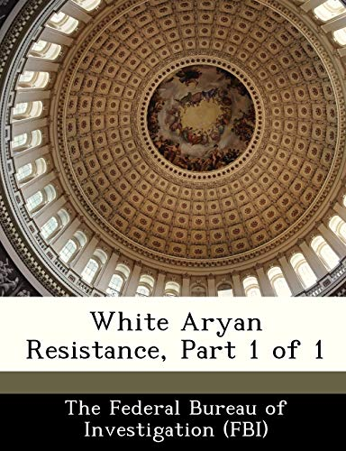 9781288515967: White Aryan Resistance, Part 1 of 1