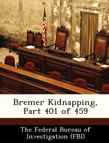 9781288528950: Bremer Kidnapping, Part 401 of 459