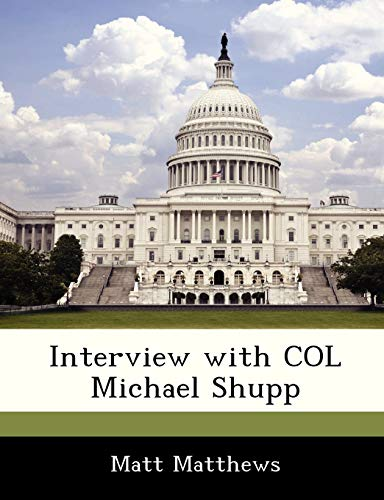 9781288535200: Interview with COL Michael Shupp
