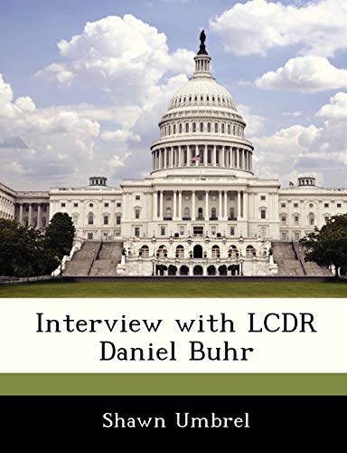9781288536238: Interview with LCDR Daniel Buhr