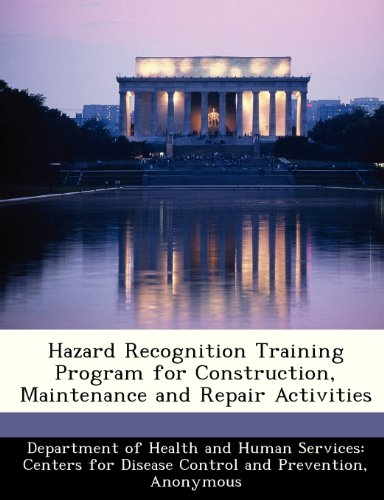 9781288539086: Hazard Recognition Training Program for Construction, Maintenance and Repair Activities
