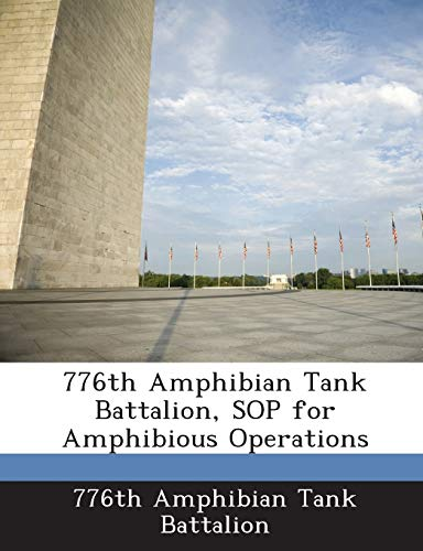 9781288555932: 776th Amphibian Tank Battalion, SOP for Amphibious Operations