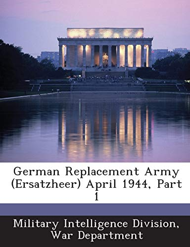 9781288584109: German Replacement Army (Ersatzheer) April 1944, Part 1