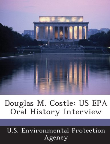 9781288585540: Douglas M. Costle: US EPA Oral History Interview