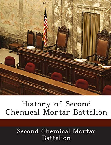 9781288587254: History of Second Chemical Mortar Battalion