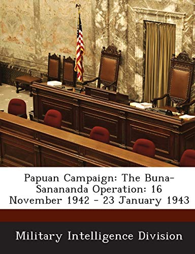 9781288594726: Papuan Campaign: The Buna-Sanananda Operation: 16 November 1942 - 23 January 1943