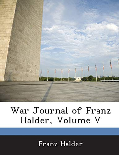 9781288609284: War Journal of Franz Halder, Volume V