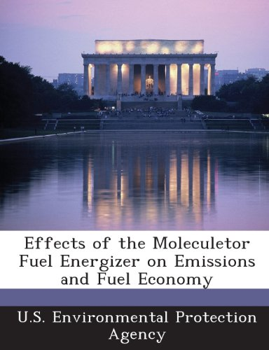9781288616022: Effects of the Moleculetor Fuel Energizer on Emissions and Fuel Economy