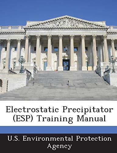 9781288617364: Electrostatic Precipitator (ESP) Training Manual