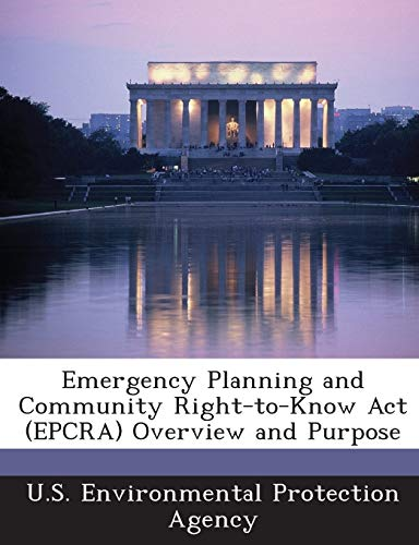 9781288618484: Emergency Planning and Community Right-to-Know Act (EPCRA) Overview and Purpose
