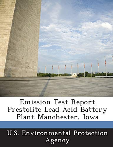 9781288618903: Emission Test Report Prestolite Lead Acid Battery Plant Manchester, Iowa