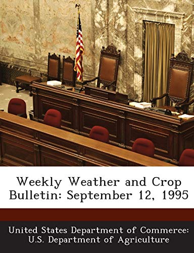 9781288623617: Weekly Weather and Crop Bulletin: September 12, 1995