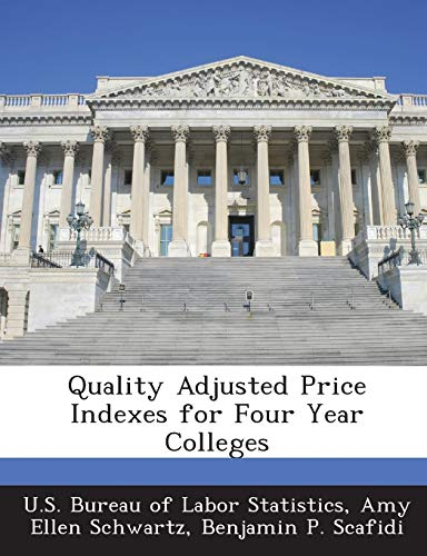 9781288632404: Quality Adjusted Price Indexes for Four Year Colleges