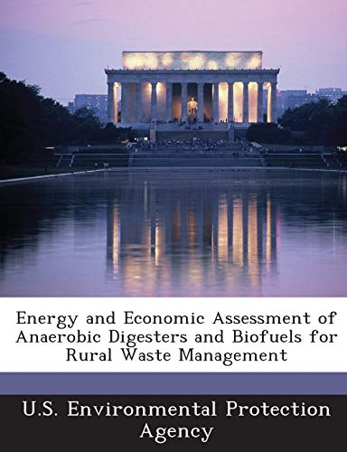 9781288632732: Energy and Economic Assessment of Anaerobic Digesters and Biofuels for Rural Waste Management