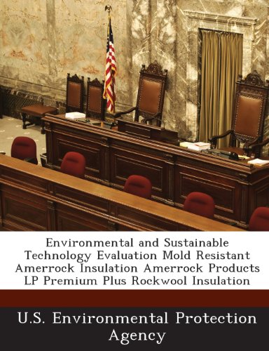 9781288639304: Environmental and Sustainable Technology Evaluation Mold Resistant Amerrock Insulation Amerrock Products LP Premium Plus Rockwool Insulation