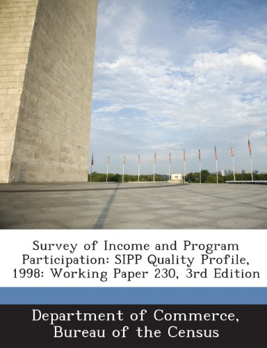 9781288646463: Survey of Income and Program Participation: SIPP Quality Profile, 1998: Working Paper 230, 3rd Edition