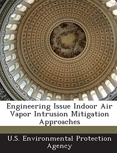 9781288646821: Engineering Issue Indoor Air Vapor Intrusion Mitigation Approaches