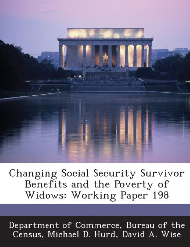 9781288647422: Changing Social Security Survivor Benefits and the Poverty of Widows: Working Paper 198