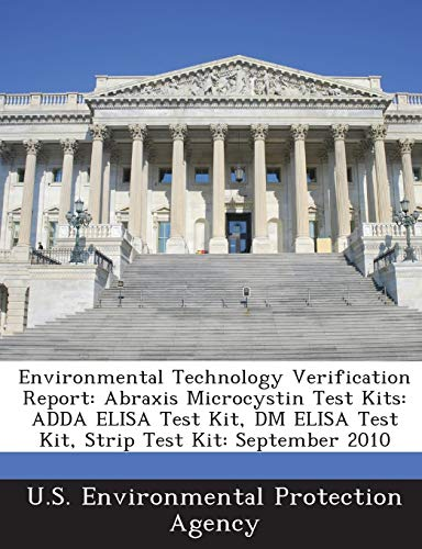 9781288661565: Environmental Technology Verification Report: Abraxis Microcystin Test Kits: ADDA ELISA Test Kit, DM ELISA Test Kit, Strip Test Kit: September 2010