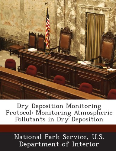 9781288667611: Dry Deposition Monitoring Protocol: Monitoring Atmospheric Pollutants in Dry Deposition