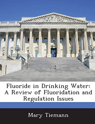 9781288668434: Fluoride in Drinking Water: A Review of Fluoridation and Regulation Issues