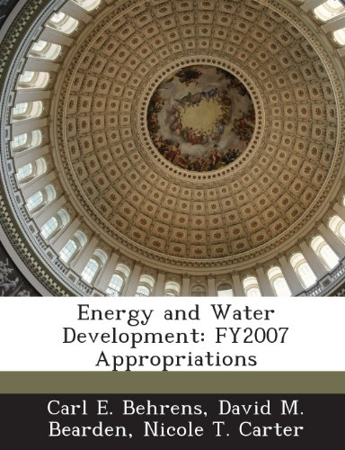 Energy and Water Development: Fy2007 Appropriations (Paperback): Carl E Behrens,