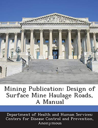 Mining Publication: Design of Surface Mine Haulage: Department of Health