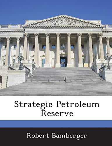 9781288673346: Strategic Petroleum Reserve