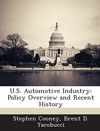 9781288675920: U.S. Automotive Industry: Policy Overview and Recent History
