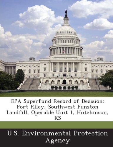 9781288676521: EPA Superfund Record of Decision: Fort Riley, Southwest Funston Landfill, Operable Unit 1, Hutchinson, KS