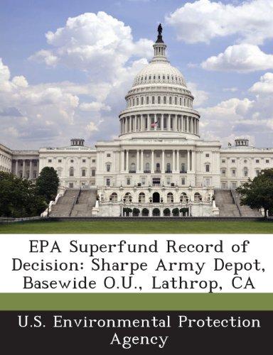 9781288681723: EPA Superfund Record of Decision: Sharpe Army Depot, Basewide O.U., Lathrop, CA