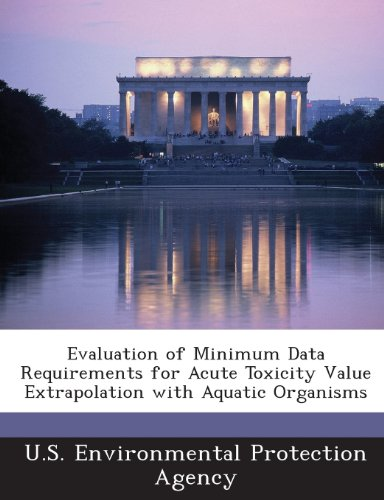 9781288693443: Evaluation of Minimum Data Requirements for Acute Toxicity Value Extrapolation with Aquatic Organisms