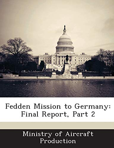 9781288718832: Fedden Mission to Germany: Final Report, Part 2