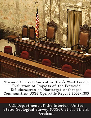 9781288721078: Mormon Cricket Control in Utah's West Desert: Evaluation of Impacts of the Pesticide Diflubenzuron on Nontarget Arthropod Communities: Usgs Open-File