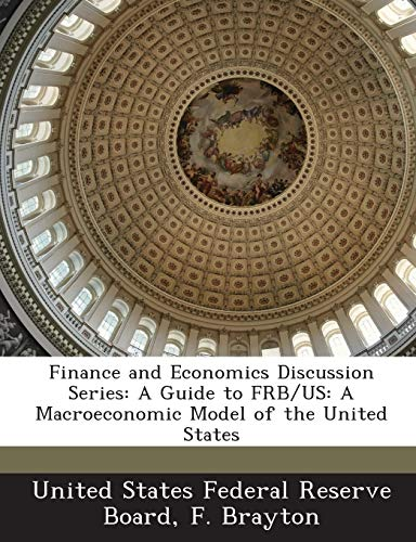 9781288722129: Finance and Economics Discussion Series: A Guide to FRB/US: A Macroeconomic Model of the United States