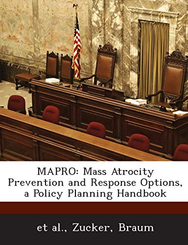 9781288726127: MAPRO: Mass Atrocity Prevention and Response Options, a Policy Planning Handbook