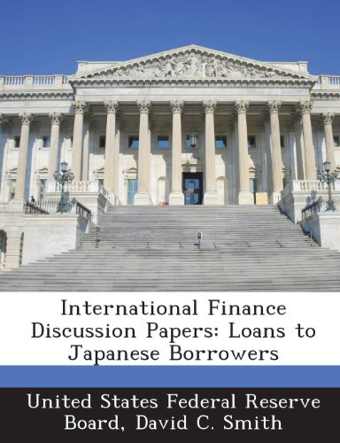 International Finance Discussion Papers: Loans to Japanese Borrowers (1288729545) by Smith, David C.
