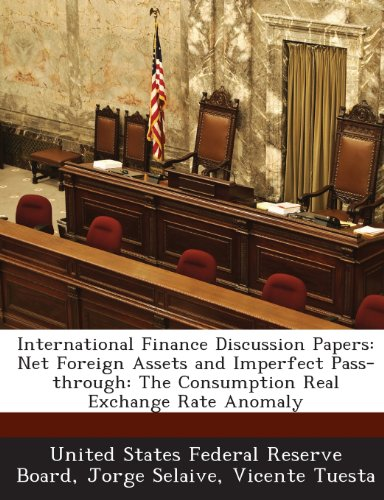9781288729647: International Finance Discussion Papers: Net Foreign Assets and Imperfect Pass-through: The Consumption Real Exchange Rate Anomaly