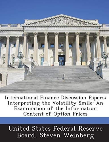 International Finance Discussion Papers: Interpreting the Volatility Smile: An Examination of the ...