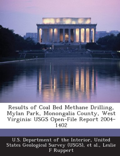 9781288736171: Results of Coal Bed Methane Drilling, Mylan Park, Monongalia County, West Virginia: USGS Open-File Report 2004-1402