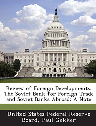 9781288748709: Review of Foreign Developments: The Soviet Bank for Foreign Trade and Soviet Banks Abroad: A Note