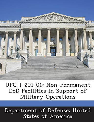 9781288755226: UFC 1-201-01: Non-Permanent DoD Facilities in Support of Military Operations