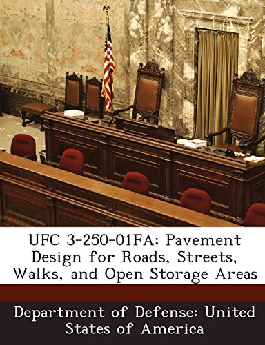 9781288755677: UFC 3-250-01FA: Pavement Design for Roads, Streets, Walks, and Open Storage Areas